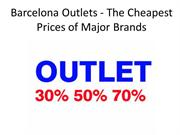 Barcelona Outlets - The Cheapest Prices of Major Brands