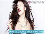 How to Choose Your Next Wig - Hair & Beauty Canada