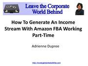 ow To Generate An Income Stream With Amazon FBA Workng Part Time