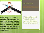 Vaping tips and tricks that will save a beginner time and money