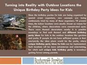 Turning into Reality with Outdoor Locations the Unique Birthday Party