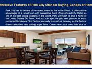 Attractive Features of Park City Utah for Buying Condos or Home