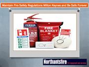 Maintain Fire Safety Regulations Milton Keynes and Be Safe Forever