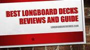 Best Longboard Decks   Reviews and Guide