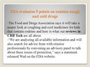 FDA evaluates 5 points on codeine cough and cold drugs