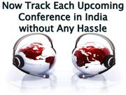 Now Track Each Upcoming Conference in India without Any Hassle