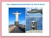 Top 3 Sightseeing Destinations to Visit In Brazil