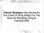 Patrick Rhatigan Served Chief Of Wing Safety For 92 ARW At Fairchild