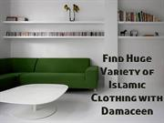 Find Huge Variety of Islamic Clothing with Damaceen