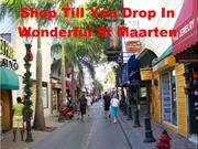 Shop Till You Drop In Wonderful St Maarten