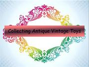 Collecting Antique Vintage Toys