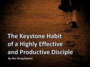 The Keystone Habit of a Highly Effective and Productive Disciple