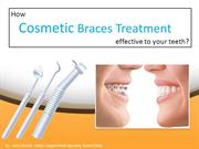 How is Cosmetic Braces treatment effective to your teeth