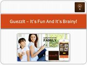 GuezzIt – It's Fun And It's Brainy!