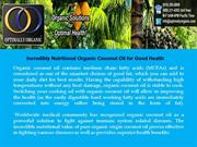 Incredibly Nutritional Organic Coconut Oil for Good Health