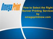 How to Select the Right Banner Printing Services