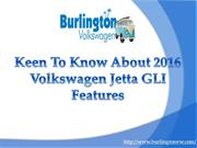 Keen To Know About 2016 Volkswagen Jetta GLI Features