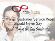 5 Things Customer Service Reps Should Never Say & What to Say Instead