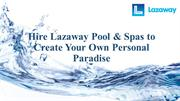 Hire Lazaway Pool & Spas to Create Your Own Personal Paradise