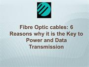 Fibre optic cables and connectors