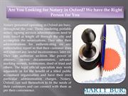 Are You Looking for Notary in Oxford We have the Right Person for You
