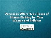 Damaceen Offers Huge Range of Islamic Clothing