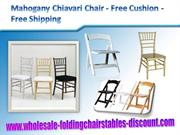 Mahogany Chiavari Chair - Free Cushion -Free Shipping