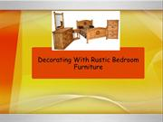 Decorating With Rustic Bedroom Furniture