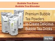Bubble Tea Zone - Bubble Tea Blender