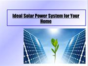 Ideal Solar Power System for Your Home