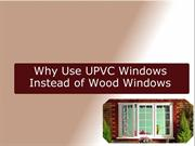 Why Use UPVC Windows Instead of Wood Windows