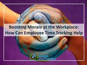 Boosting morale at the workplace: how can employee time tracking help