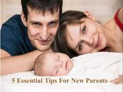 5 Essential Tips For New Parents