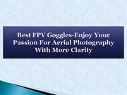 Best FPV Goggles-Enjoy Your Passion For Aerial Photography With More
