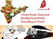 Order Fresh, Tasty and Healthy Food While Travelling in Train