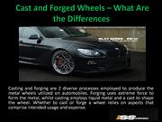 Cast and Forged Wheels – What Are the Differences