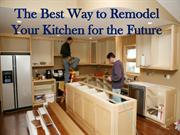 The Best Way to Remodel Your Kitchen for the Future