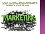 ERUM-MAHFOOZ-LOCAL-MARKETING-TO-ENHANCE-YOUR-BRAND