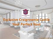 Exclusive Craigrownie Castle - Your Perfect Host