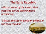 Lecture 10 -The Early Republic