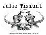 Julie Tishkoff - An Advocate of Human Rights Around the World