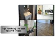 Tips For Hiring The Best Joinery Services