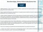 Slow Down Aging - Science Fiction Is Now Science Fact