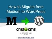 [CMS2CMS] [PPT] How to Migrate from Medium to WordPress with CMS2CMS