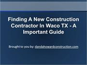 Finding A New Construction Contractor In Waco TX - A Important Guide