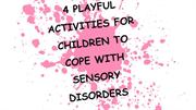 4 Playful Activities For Children To Cope With Sensory Disorders