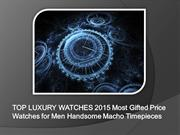 Top Luxury watches 2015 Most Fifter Tme Pieces Watches Online