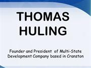 THOMAS HULING  - Founder and President  of Multi-State Development
