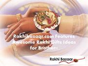 Rakhibazaar.com Features: Awesome Rakhi Gifts Ideas for Brother!!