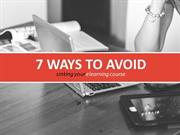 7 Ways to Avoid Sinking Your eLearning Course